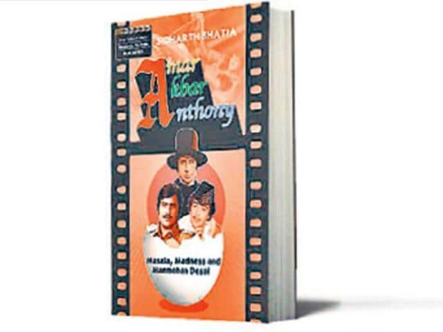 Amar Akbar Anthony; Masala,Madness and Manmohan Desai,Sidharth Bhatia