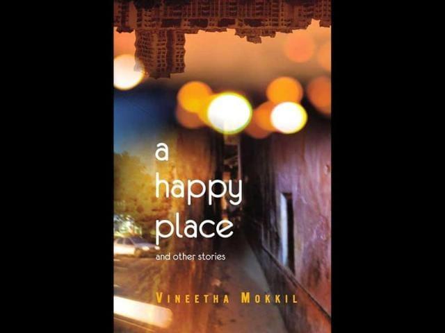 A Happy Place,Vineetha Mokkil,A Happy place review