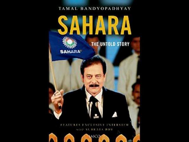 Sahara The Untold Story,Subrata Roy,Sahara India Real Estate Corporation