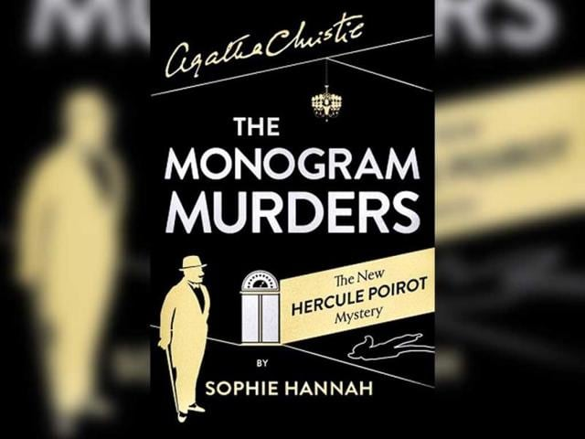 The-Monogram-Murderers-The-New-Hercule-Poirot-Mystery-By-Sophie-Hannah-Created-by-Agatha-Christie-Harper-Collins-Rs-299-PP-373
