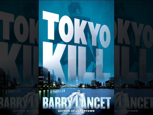 tokyo kill,tokyo kill (simon & schuster),tokyo kill barry lancet