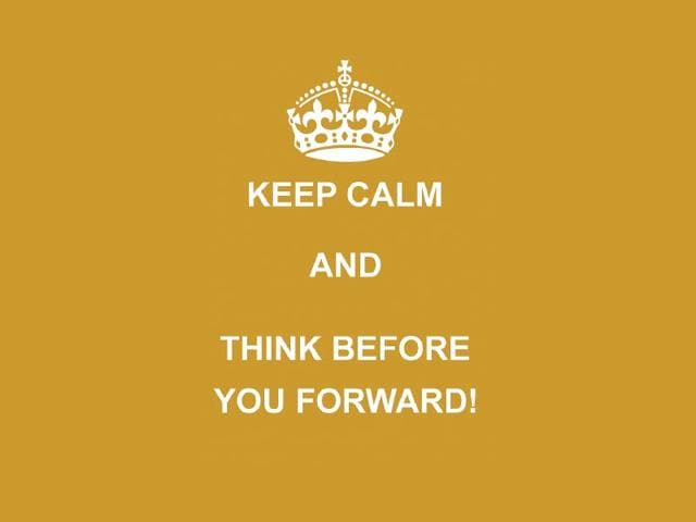 Keep-calm-and-think-before-you-forward
