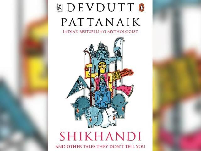Shikhandi-And-Other-Tales-They-Dont-Tell-You-by-Devdutt-Pattnaik-Published-by-Penguin-Books-Price-Rs-299-PP-179