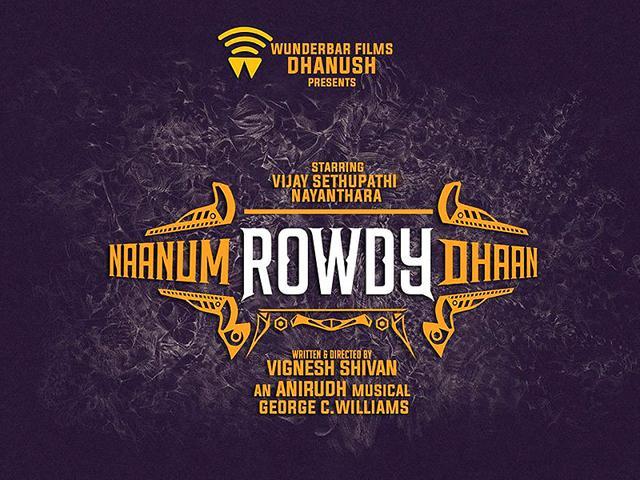 Tamil film Naanum Rowdy Dhaan,Dhanush,Vijay Sethupathi