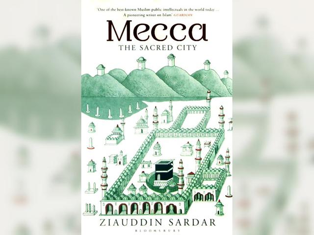 mecca the sacred city,ziauddin sardar,mecca the sacred city book