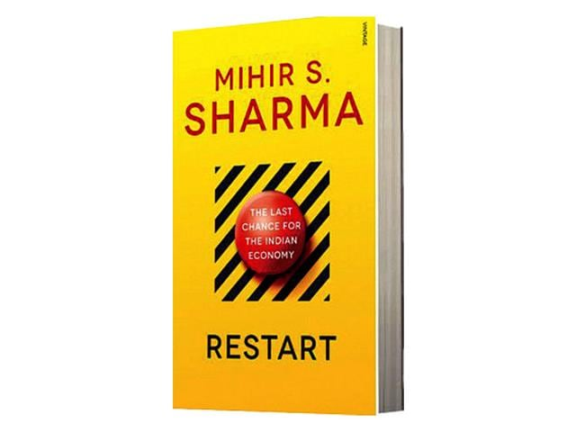 Restart-The-Last-Chance-For-The-Indian-EconomyBy-Mihir-S-SharmaRandom-House-IndiaRs-599-PP-362