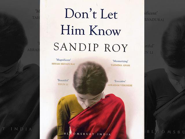 Don't Let Him Know,Sandip Roy,Hindustan times