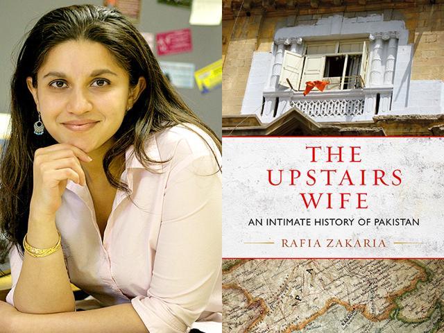 Rafia Zakaria,Upstairs Wife: An Intimate History Of Pakistan,Rafia Zakaria New Book