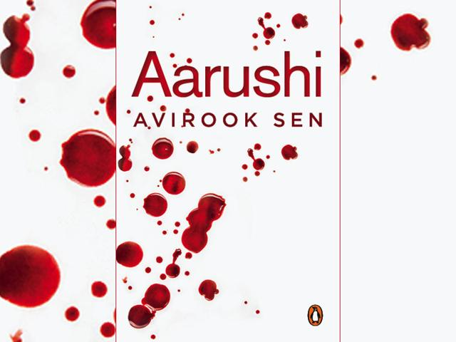 Avirook Sen's compelling book on the Aarushi case highlights the CBI's willingness to resort to unethical means to close cases. (Photo: Penguin India)