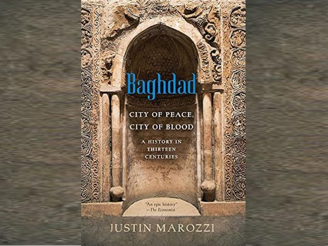 Having lived in Baghdad for quite some time, Justin Marozzi is well-qualified to tell the story.