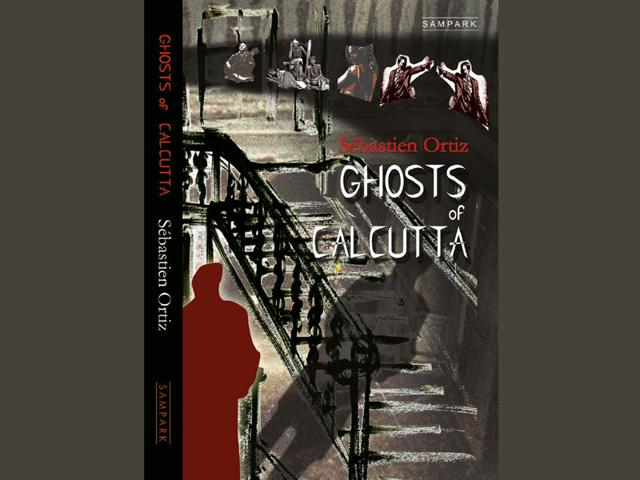 Ghosts of Calcutta by Sebastian Ortiz.