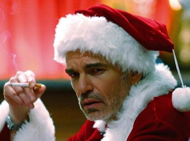 Billy Bob Thornton in and as Bad Santa.