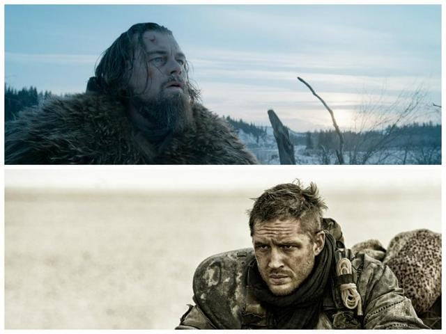 Leonardo DiCaprio in The Revenant and Tom Hardy in Mad Max: Fury Road.