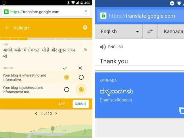 Google calls on participants to help Google translate Hindi, Bengali, Telugu, Marathi, Tamil, Gujarati, Kannada, Malayalam or Punjabi better by typing out the best-possible translation or selecting from a list.