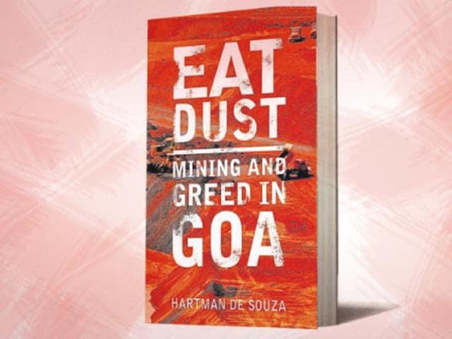 Goa,Goa Mining,Eat Dust: Mining and Greed in Goa