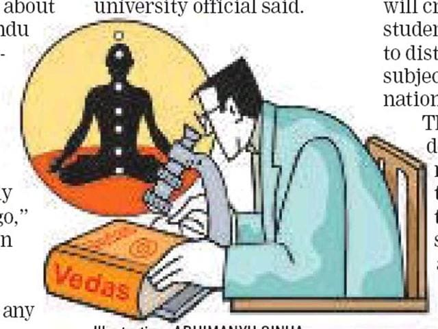 Engineering students of Atal Bihari Vajpayee Hindi University in Bhopal will soon trace the roots of modern science in Indian ancient texts — the Vedas, and writings of bygone-era mathematician Bhaskaracharya and sagescientist Acharya Kanad.