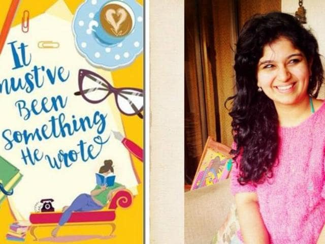 Assistant director Nikita Deshpande's debut book It Must've Been Something He Wrote is a light rom-com.