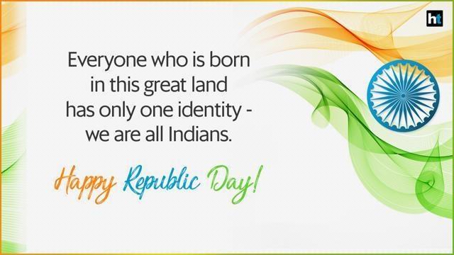 6. इस महान भूमि में जन्म लेने वाले सभी लोगों की एक ही पहचान है - हम सभी भारतीय हैं।गणतंत्र दिवस की शुभकामनाएँ!