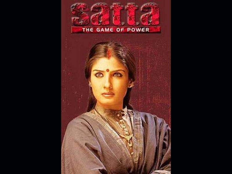 Raveena Tandon played an ambitious politician in Satta and got appreciation for her role.