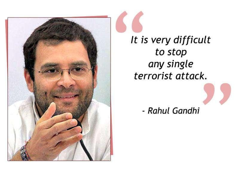 Congress general secretary Rahul Gandhi at a press conference in Bhubaneswar, a day after serial bombings in Mumbai, said that 99% of terror attacks have been stopped, but we must aim at stopping 100%.
