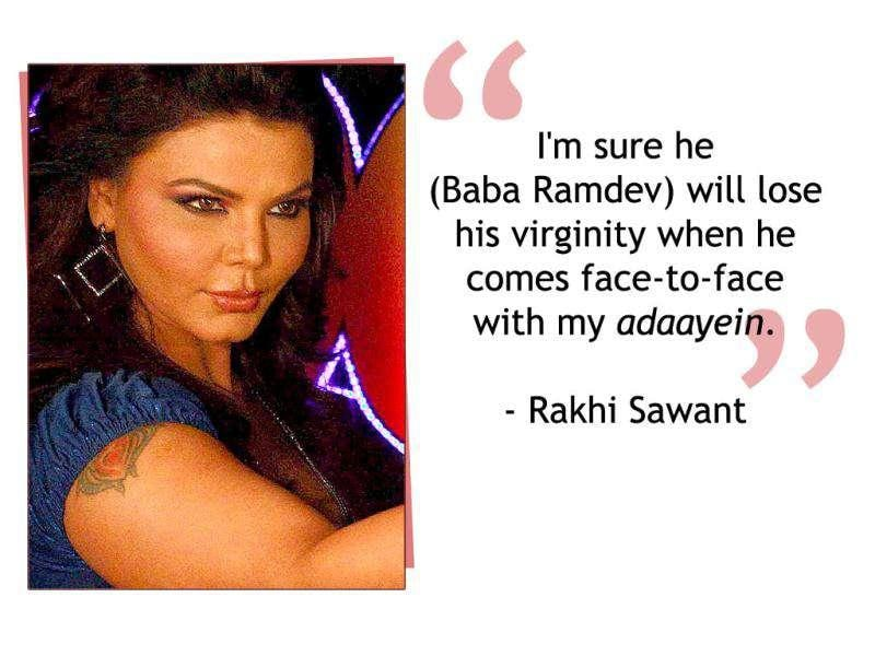 Television actor Rakhi Sawant while challenging Baba Ramdev to join her in a popular television reality show.