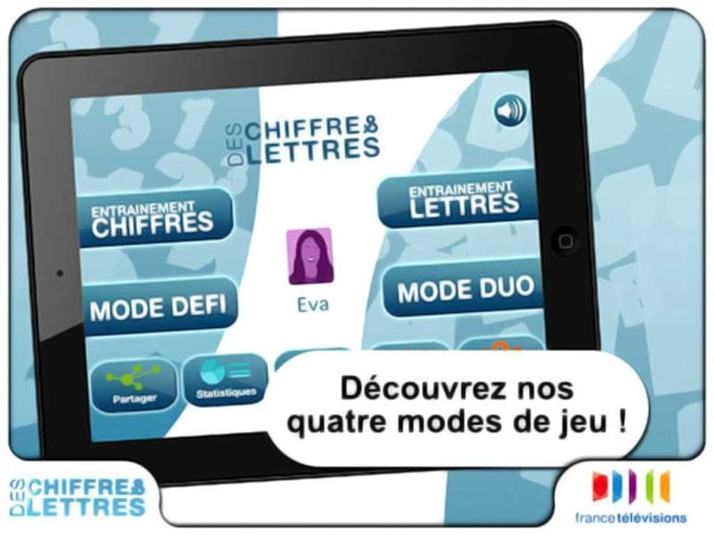 Des Chiffres & Lettres: This is the official app of the French TV show of the same name. It aims to test players' vocabulary and math skills. The game features three modes: one for training, one for competing against other online players and a Duo mode for playing against friends and family.