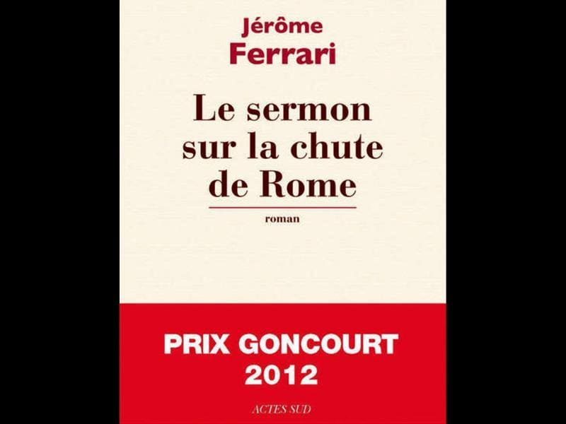 Le Sermon de la Chute de Rome by Jerome Ferrari wins France's top book prize