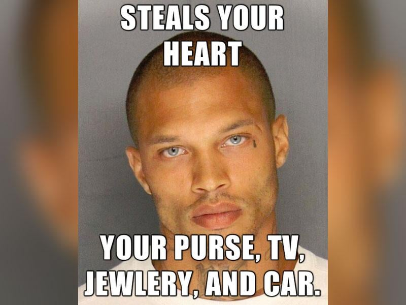 Charged! If there's something that all men can learn from Jeremy Meeks, it's this: Even if you are arrested for a felony charge of street terrorism, a sexy mugshot taken by the California cops can land you… well, millions of fans, a modeling deal, and a barrage of memes.