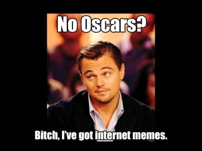 Missed it by that much So what's new about Leonardo DiCaprio getting an Oscar nomination? Nothing, except that he didn't win. Again. Even a stellar performance in The Wolf of Wall Street, was not enough to get him in the big leagues. What he did win, however, was a hoard of memes, some of which are truly Oscar worthy.