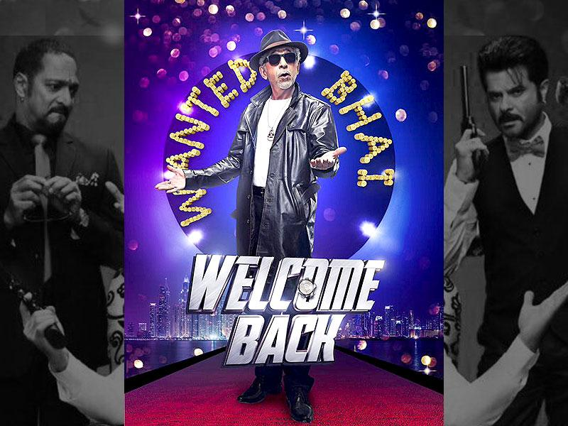 Naseeruddin Shah's character in Welcome Back is called Wanted Bhai!