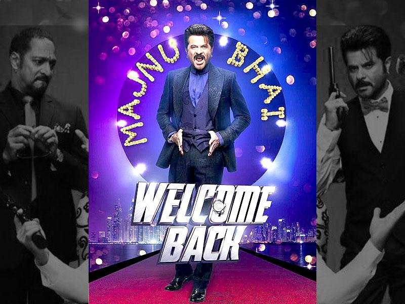 Majnu Bhai aka Anil Kapoor returns in Welcome Back with all his madness.
