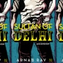 The anti-hero triumphs: Book review of Arnab Ray's Sultan of Delhi