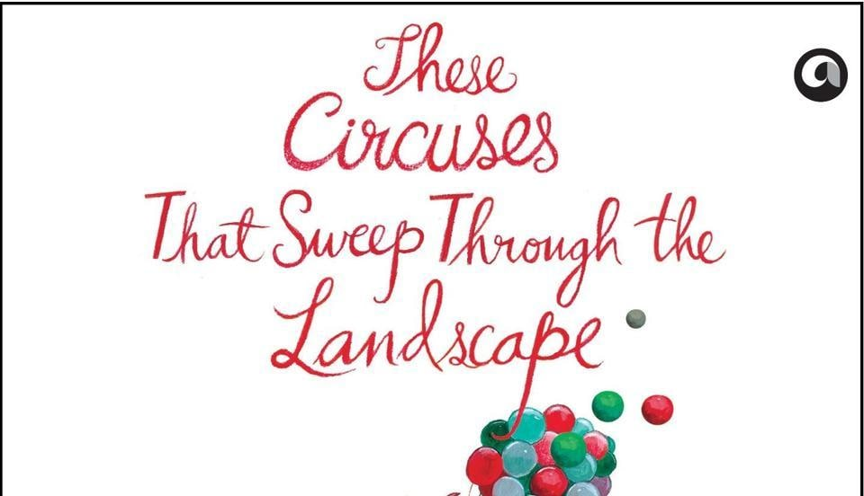 These Circuses That Sweep Through The Landscape