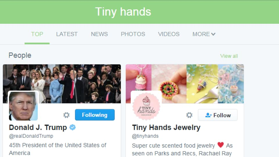 "If you type ""tiny hands"" in the Twitter search bar, the first recommendation you will get is the 45th US President Donald Trump."