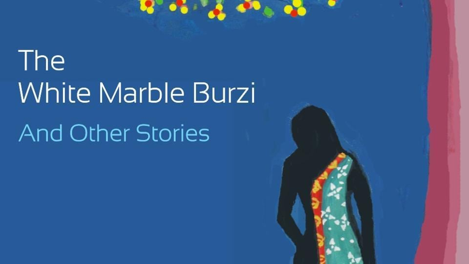 The White Marble Burzi and Other Stories,Sharat Kumar,Relationships