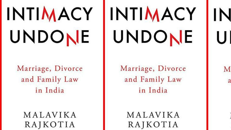 Intimacy Undone,Malavika Rajkotia,Divorce law
