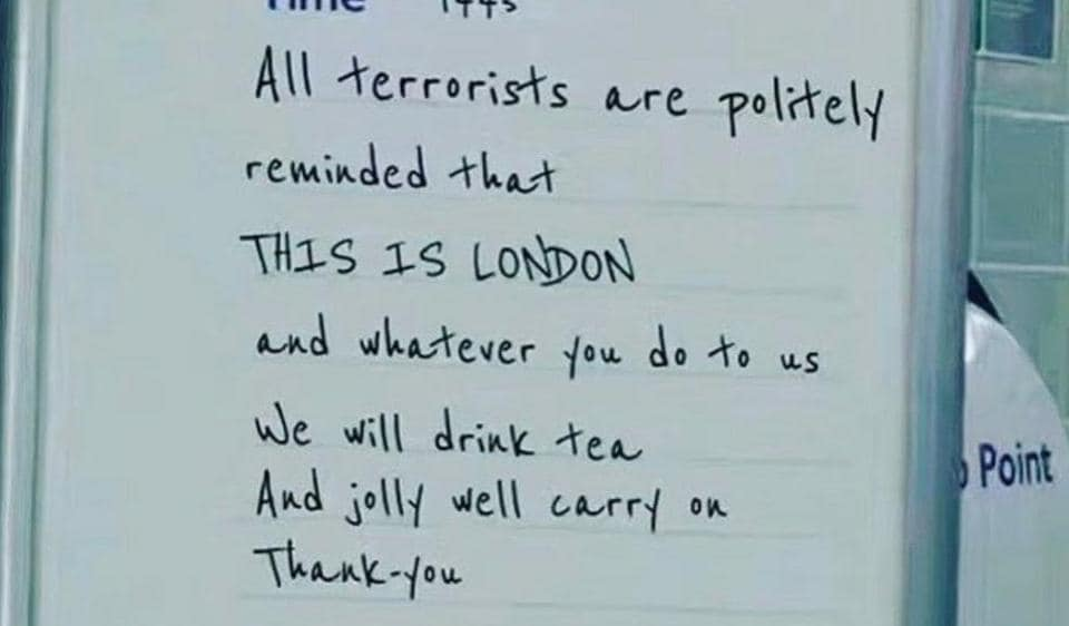 The sign made it to BBC Radio 4 asMPs, journalists and others felt it encapsulated the feeling of Londoners after the terror attack that left four killed and 29 injured.