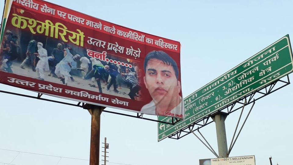 "Giant hoardings asking ""stone-pelting Kashmiris"" to leave Uttar Pradesh have sprung up across Meerut in the communally sensitive belt."