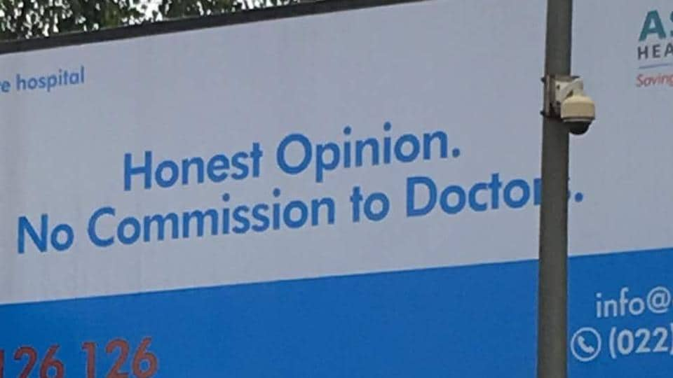 The hoarding put up by the hospital in Bandra-Kurla Complex read 'Honest Opinion, No Commission', which IMA said insulted the profession.