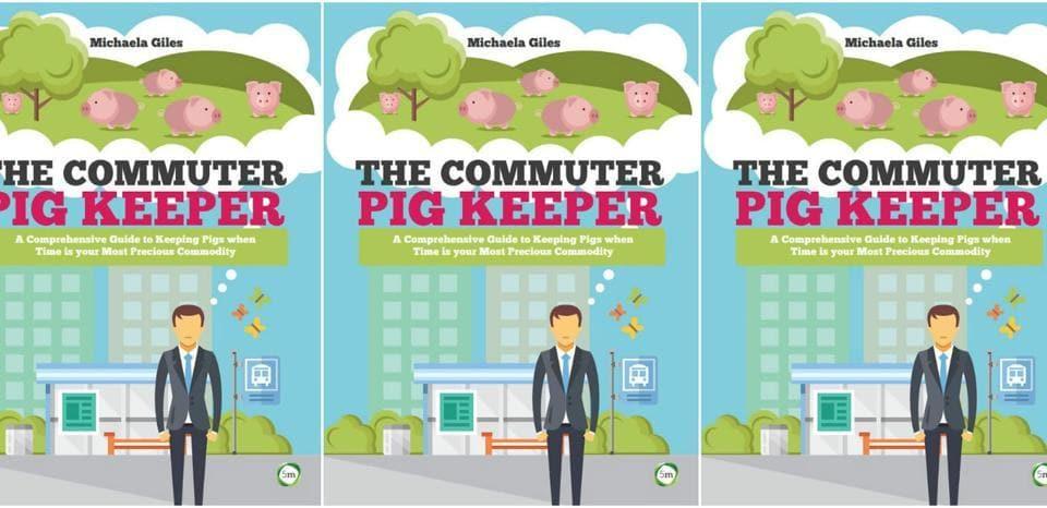 The Commuter Pig Keeper,Michaela Giles,Oddest Book Title of 2017