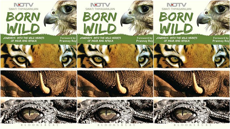 Swati Thiyagarajan,Swati Thiyagarajan book,Born Wild
