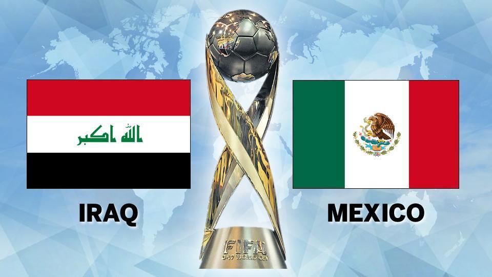 FIFA U-17 World Cup,FIFA U-17 World Cup 2017,Iraq vs Mexico live football score