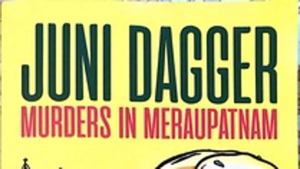 Juni Dagger,Murders in Meraupatnam,Arjun Chandra Kathpalia