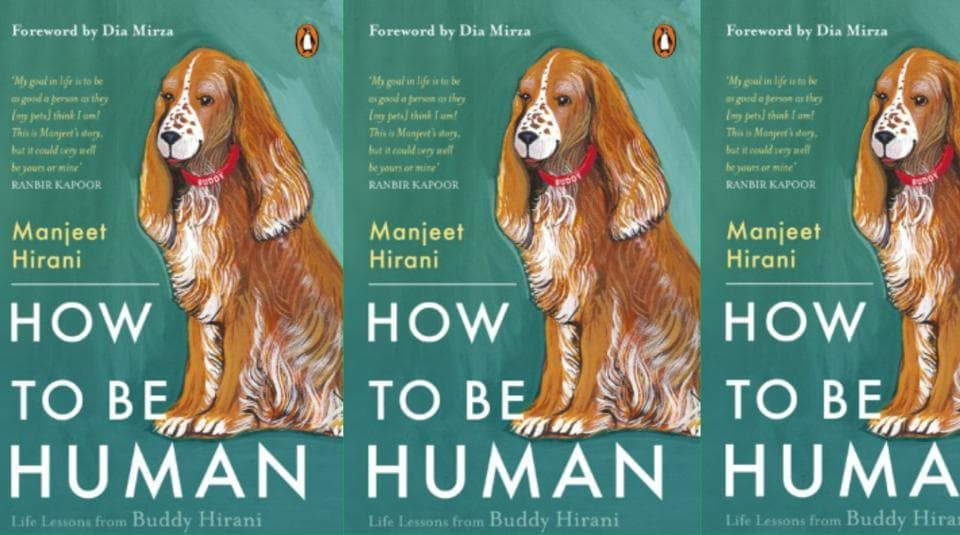 How To Be Human: Life Lessons by Buddy Hirani revolves around the Hirani family's dog, Buddy.