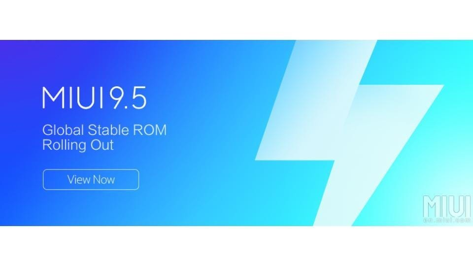 Xiaomi MIUI 9.5 Global Stable ROM,Download Xiaomi MIUI 9.5 Global Stable ROM,MIUI 9.5 Global Stable ROM