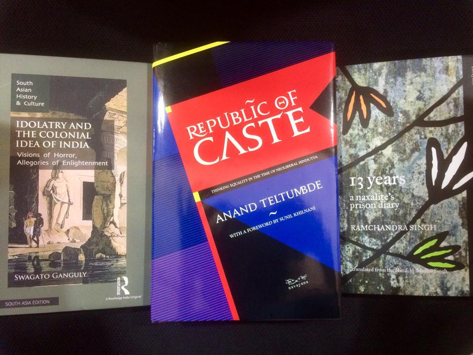 A book on the ramifications of caste on the Dalits in modern India, a naxalite's prison diary, and a study of the colonial view of India - all this on the weekend reading list.