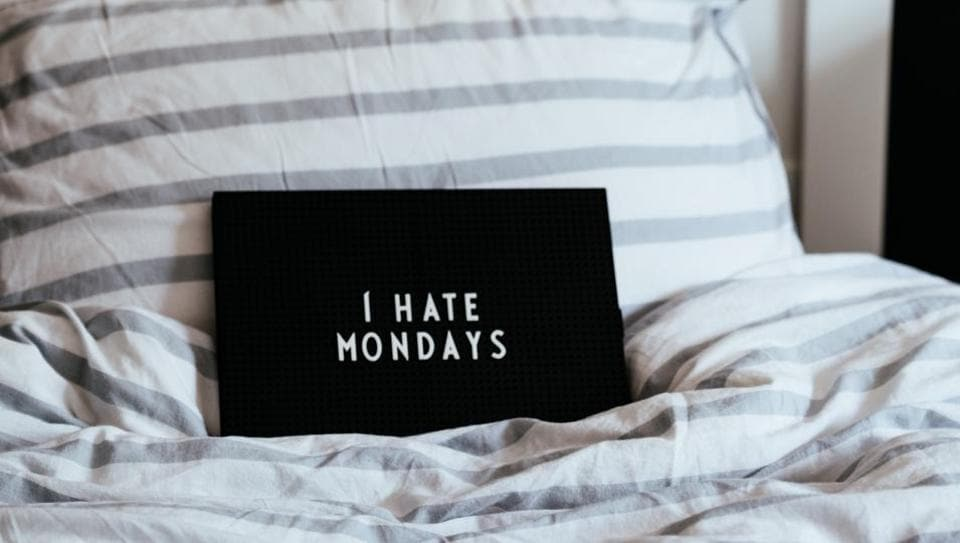 Many of us aren't exactly excited on Monday mornings.