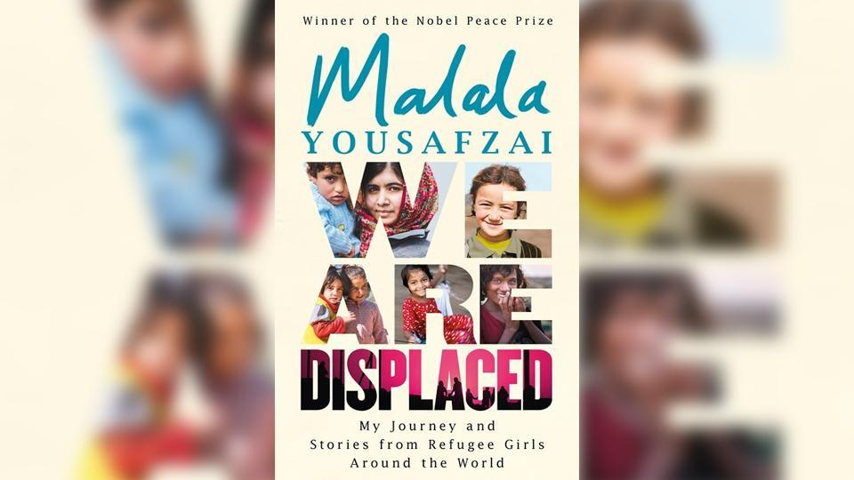 Indo Asian News Service,Malala,We are Displaced