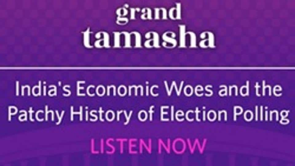 Podcast: India's economic woes and the patchy history of election polling