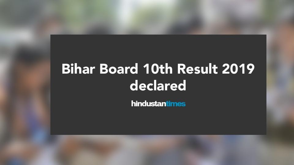 Bihar Board 10th Result Declared: The Class 10th or matric exam 2019 result of Bihar School Examination Board (BSEB) was announced on Saturday.
